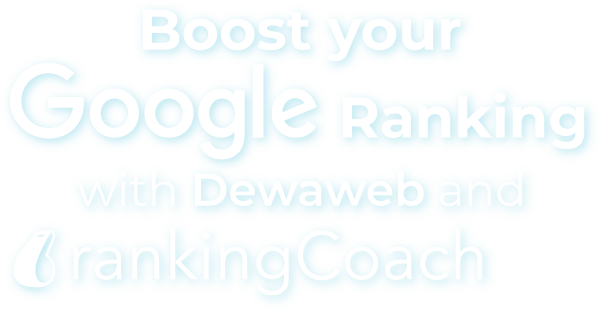 Boost your Google ranking with Dewaweb and rankingCoach