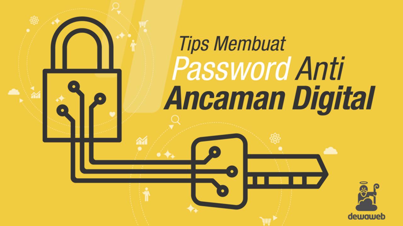 Tips Membuat Password Anti Ancaman Digital