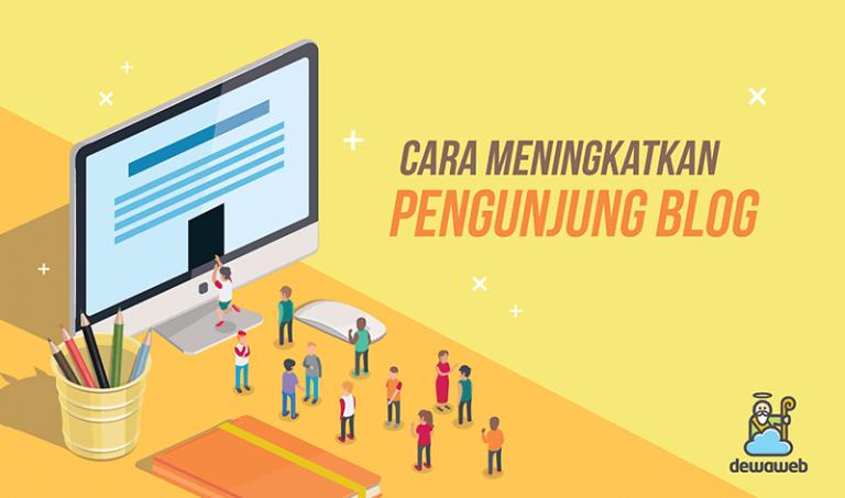 cara-meningkatkan-pengunjung-blog-dewaweb-blog
