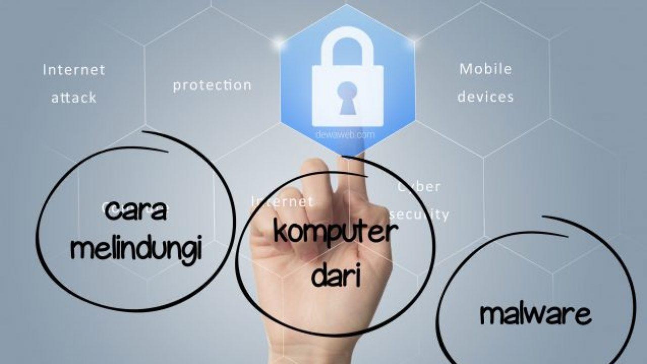 Cara Melindungi Komputer dari Malware dan Bahaya Lainnya   Blog ...