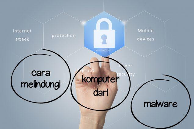 Melindungi Komputer dari Malware
