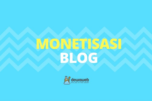 Tips Monetisasi Blog - Dewaweb Cloud Hosting Indonesia