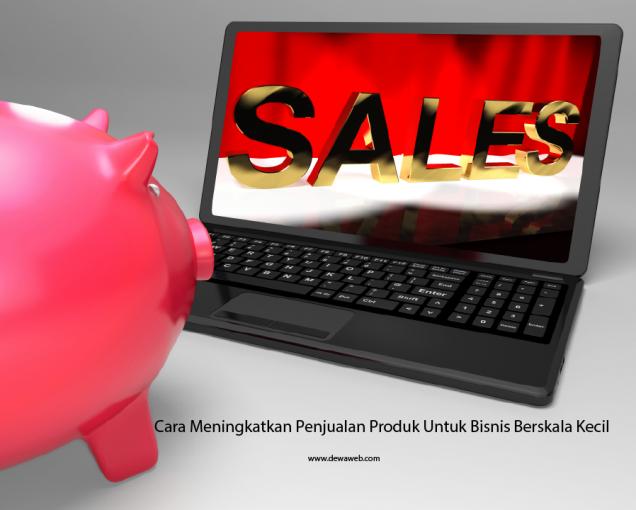 Meningkatkan Penjualan Produk untuk Bisnis Kecil