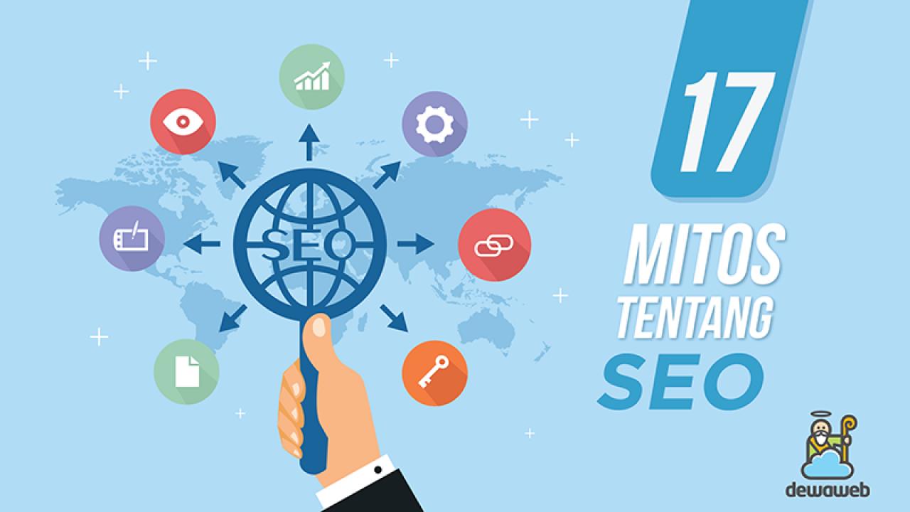17 Mitos Seputar SEO - Update 2018 | Blog Dewaweb