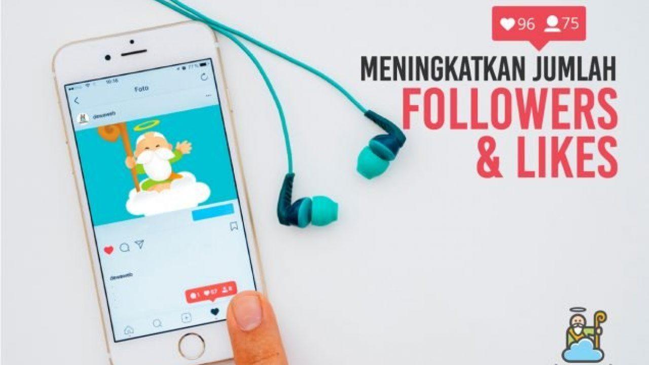 8 Cara Meningkatkan Jumlah Followers Dan Likes Di Instagram Tips