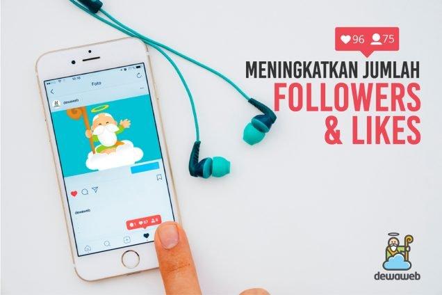 Cara Meningkatkan Jumlah Followers dan Likes Instagram