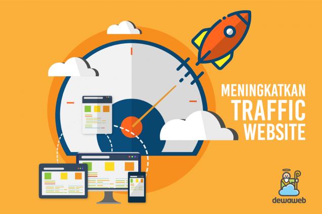 Cara untuk Meningkatkan Traffic Website - Blog Dewaweb - Cloud Hosting Terbaik
