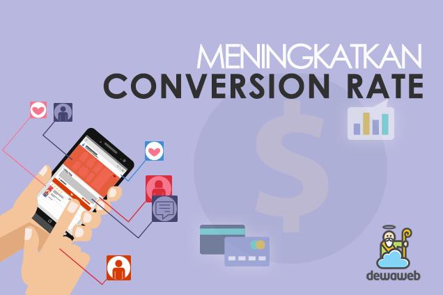 Cara Meningkatkan Conversion Rate - Dewaweb