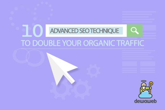 Teknik SEO Advance Untuk-Meningkatkan Organic Traffic