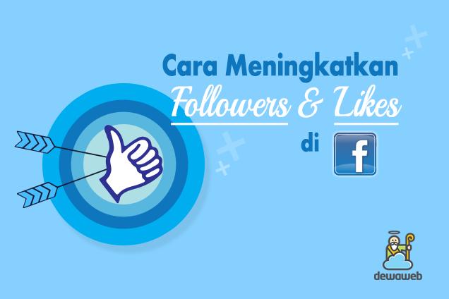 Meningkatkan Followers & Likes di Facebook - Blog Dewaweb