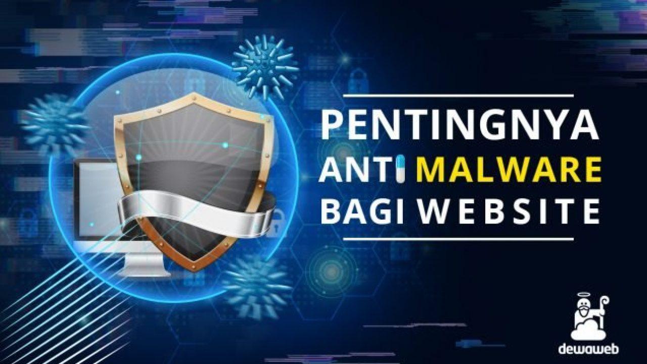 Pengertian Malware Dan Pentingnya Anti Malware Dewaguard Blog