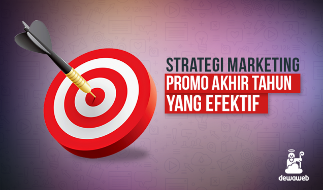 Strategi Marketing Promo Akhir Tahun yang Efektif - Blog Dewaweb