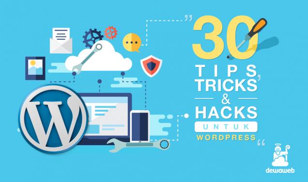 Tips - Tricks - Hacks - WordPress - Blog Dewaweb