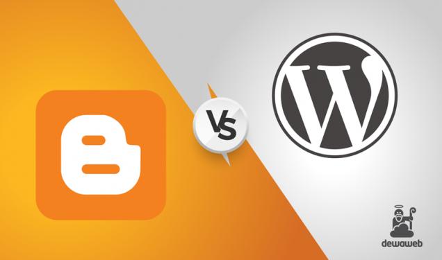 Blogspot vs WordPress - Blog Dewaweb