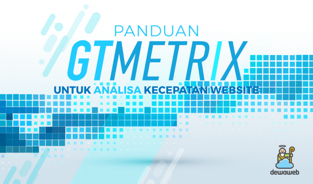 GTMetrix untuk Analisa Kecepatan Website - Blog Dewaweb
