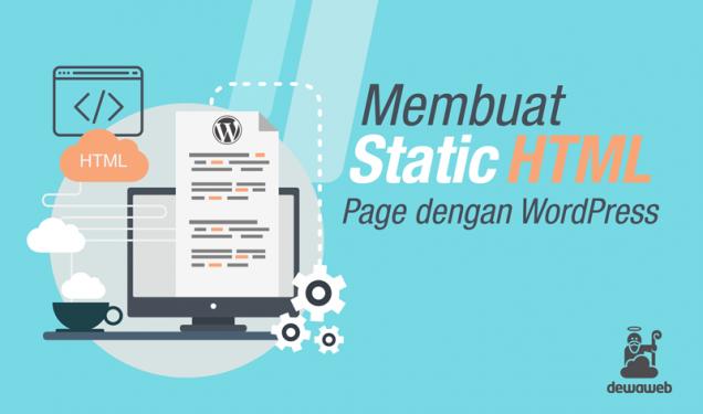 Membuat Static HTML Page dengan WordPress - Blog Dewaweb