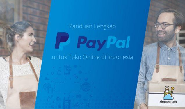 PayPal untuk Toko Online Indonesia - Blog Dewaweb