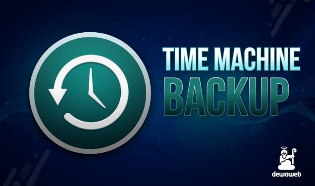 Time Machine Backup - Blog Dewaweb