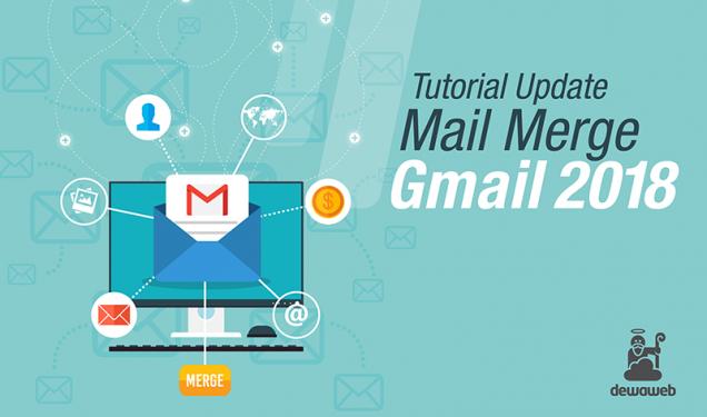 Tutorial Mail Merge Gmail: Email Blast Gratis | Blog Dewaweb