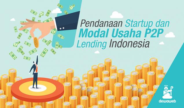 Pendanaan Startup dan Modal Usaha P2P Lending di Indonesia - Blog Dewaweb