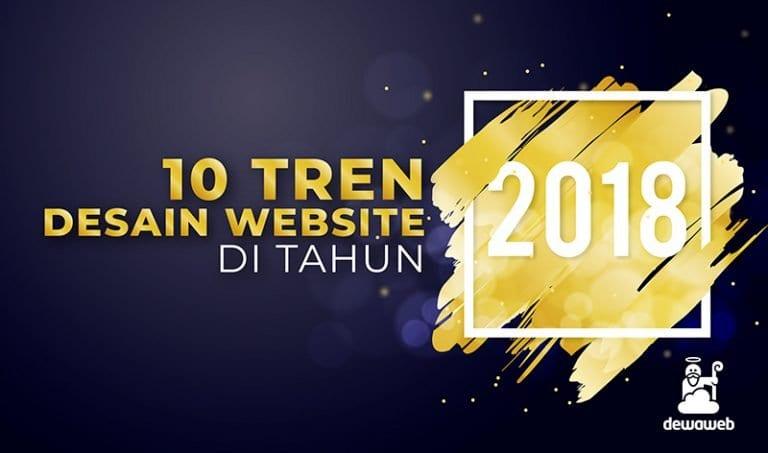 10 tren desain website di tahun 2018 dewaweb