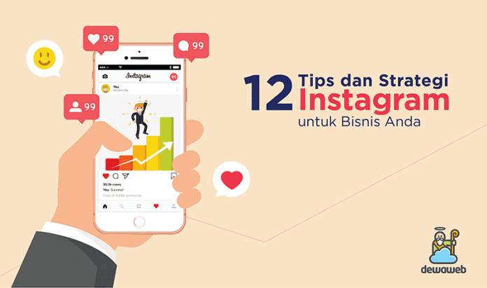 12 Tips dan Strategi Instagram Untuk Bisnis Anda Dewaweb