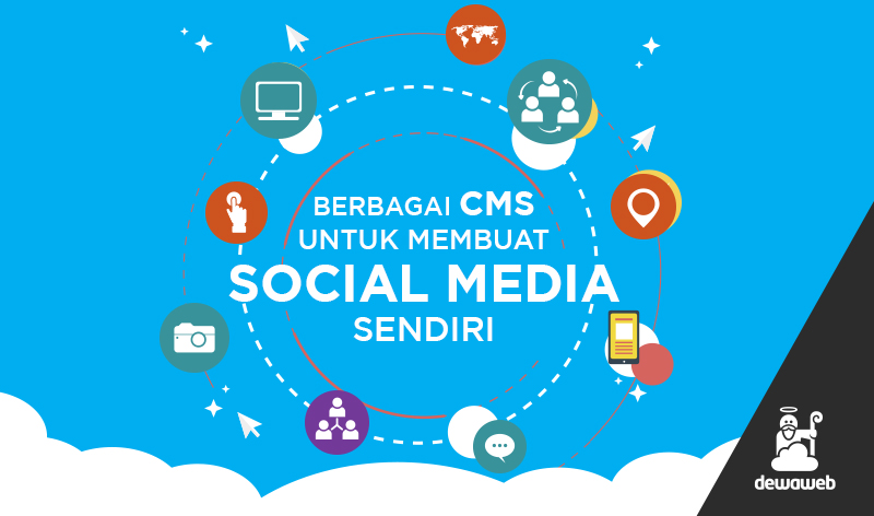 Berbagai CMS Untuk Membuat Social Media Sendiri Dewaweb