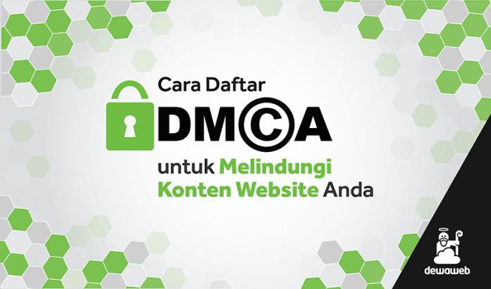 Cara Daftar DMCA Untuk Melindungi Konten Website Anda Dewaweb
