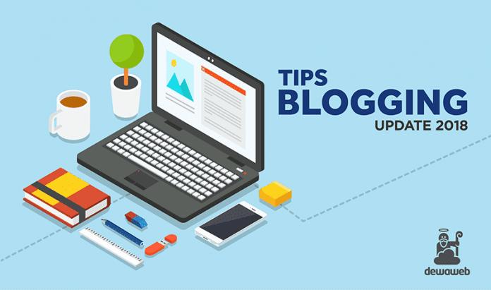 Tips Blogging 2018 - Dewaweb