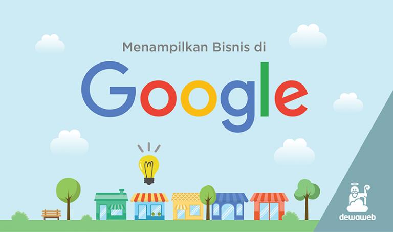 Dewaweb Menampilkan Bisnis di Google dengan Google Bisnisku Google My Business