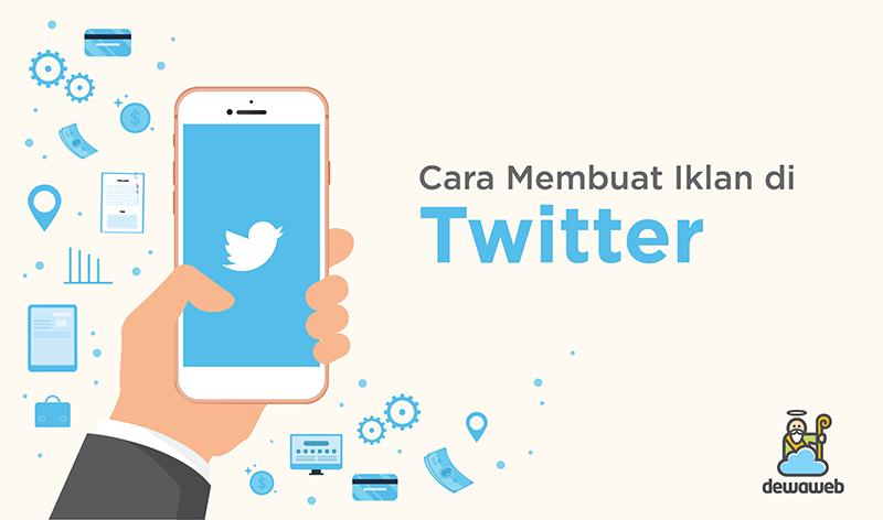 dewaweb-blog-cara-membuat-iklan-di-twitter