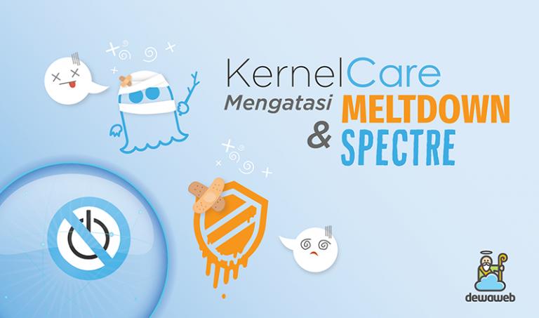 dewaweb-blog-kernelcare-mengatasi-meltdown-dan-spectre