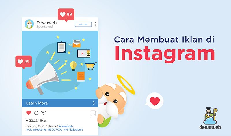 Cara Membuat Instagram Ads Panduan Lengkap 2018 Blog Dewaweb