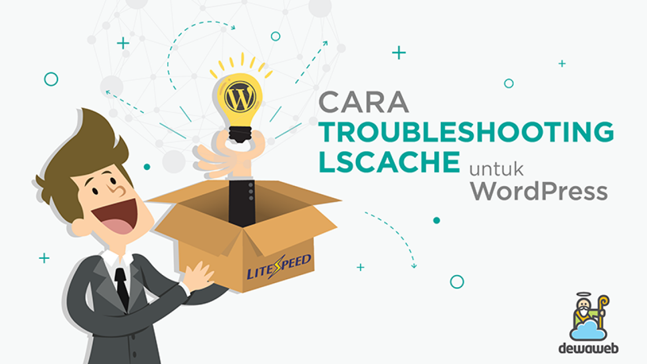 Cara Troubleshooting LiteSpeed Cache Untuk WordPress | Blog Dewaweb
