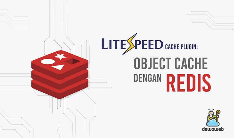 LiteSpeed Cache Plugin Untuk WordPress: Object Cache Dengan Redis ...