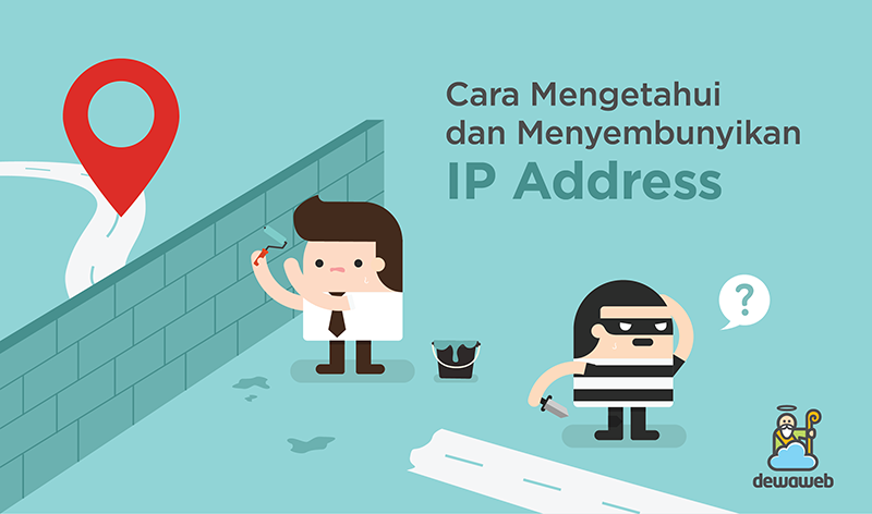 Cara Mengetahui dan Menyembunyikan IP Address | Blog Dewaweb