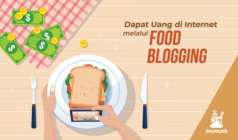 Cara Mendapatkan Uang dengan Menjadi Food Blogger | Blog Dewaweb