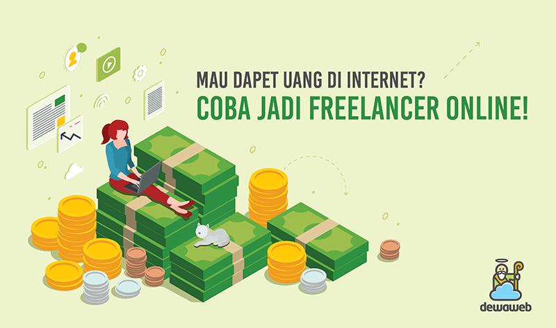 dewaweb-blog-mau-dapat-uang-dari-internet-coba-jadi-freelancer-online