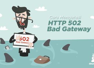 dewaweb-blog-cara-mengatasi-http-502-bad-gateway