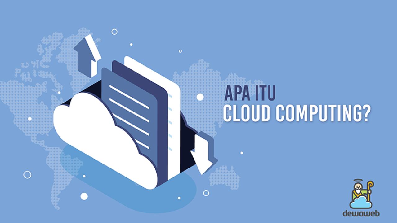 Cloud Computing: Panduan bagi Pemula | Blog Dewaweb