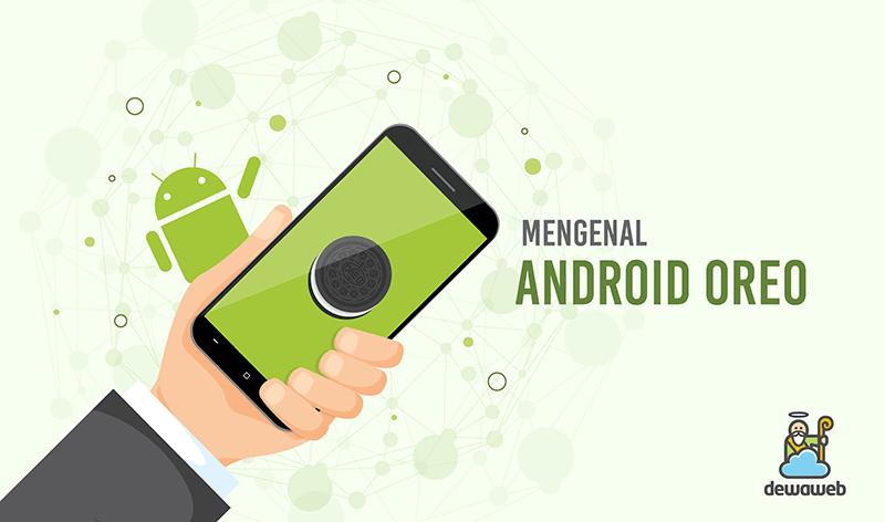 dewaweb-blog-android-oreo