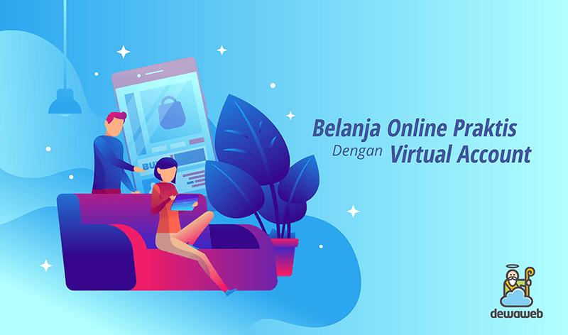 dewaweb-blog-belanja-online-praktis-dengan-virtual-account