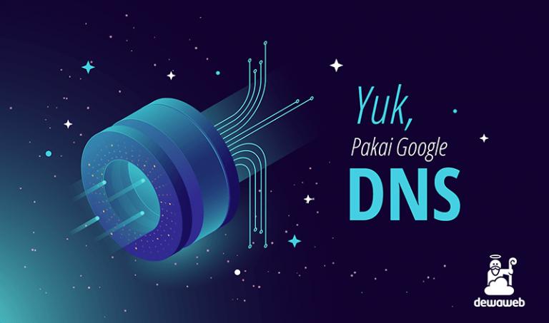 dewaweb-blog-yuk-pakai-dns-google