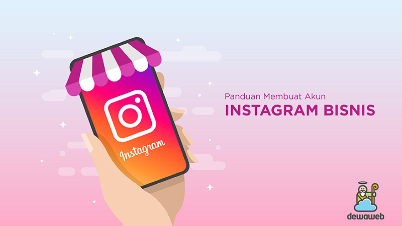 Update April 2021 Panduan Lengkap Membuat Akun Instagram Bisnis