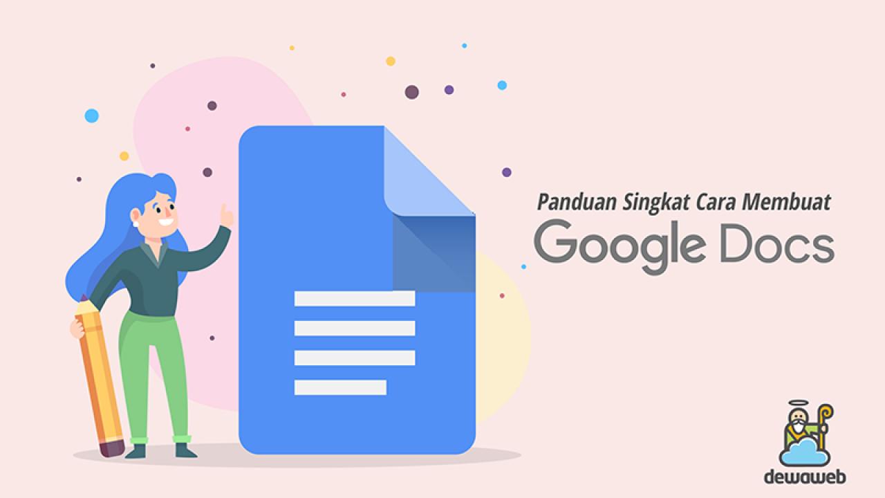 Cara Membuat Google Docs Dan Panduan Lengkapnya