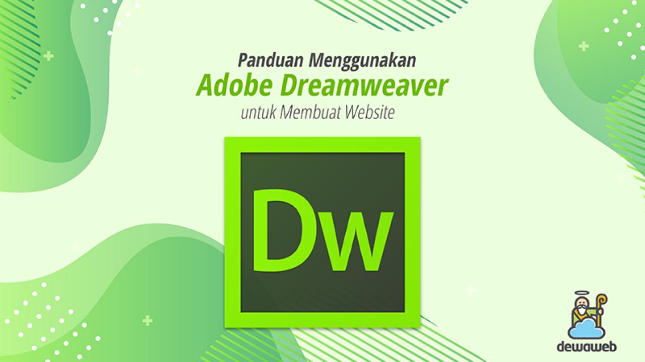 Panduan Menggunakan Adobe Dreamweaver Untuk Membuat Website | Blog ...