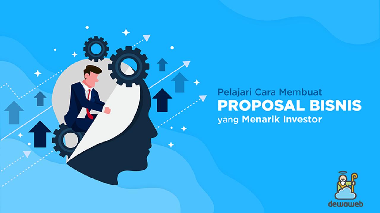 Cara Membuat Proposal Bisnis Yang Menarik Investor