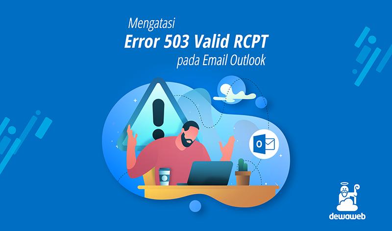 mengatasi error 503 valid rcpt pada email outlook featured image