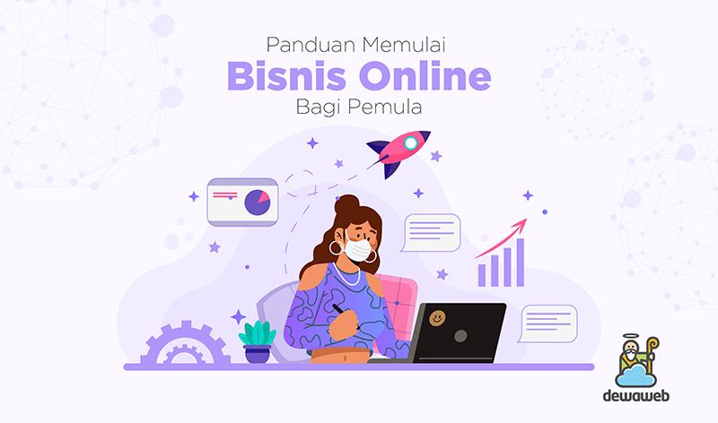 Panduan Memulai Bisnis Online Bagi Pemula