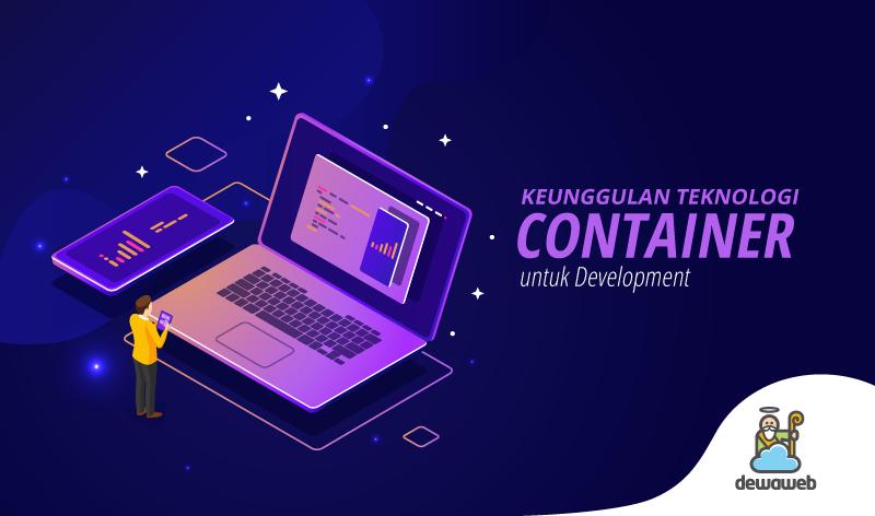keunggulan teknologi container featured image